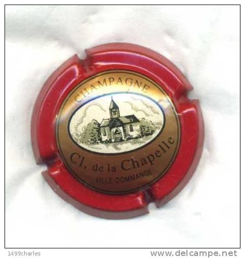 CAPSULE  CLOS De La CHAPELLE    Ref 3     !!!! - Clos De La Chapelle