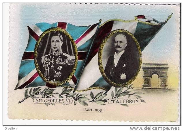 SM GEORGES VI ET MR A LEBRUN RENCONTRE FRANCE ROYAUME UNI JUIN 1938 - Histoire