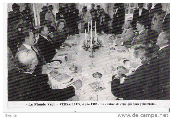 LE MONDE VECU A VERSAILLES 4 JUIN 1982 LA CANTINE DE CEUX QUI NOUS GOUVERNENT (FRANCOIS MITTERAND M TATCHER REAGAN ...) - Histoire