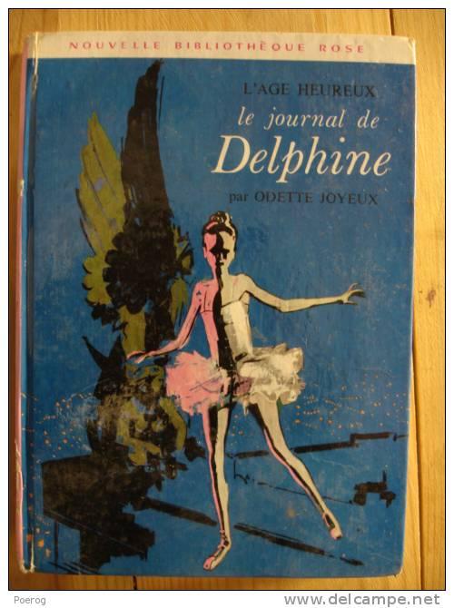 L'AGE HEUREUX LE JOURNAL DE DELPHINE Par ODETTE JOYEUX - Bibliothèque Rose - 1970 - Illustrations De DANIEL BILLON - Bibliothèque Rose