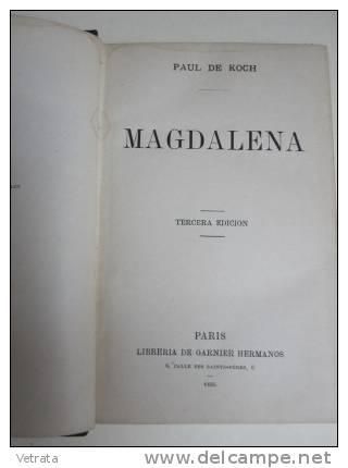 Paul De Koch : Magdalena (Éd. Garnier Hermanos, 1885, En Espagnol) Reliure Noire - Littérature