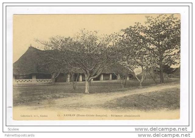 KANKAN (Haute-Guinee Francaise).- Batiments Administratifs, 00-10s - French Guinea