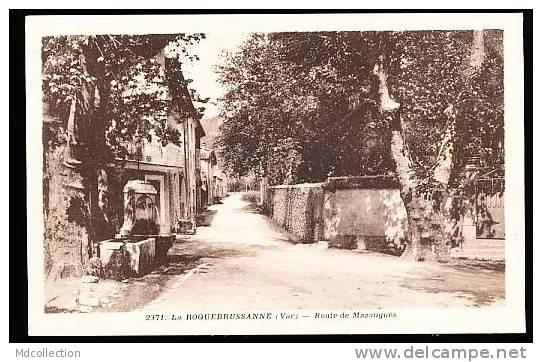 83 LA ROQUEBRUSSANNE / Route De Mazaugues / - La Roquebrussanne
