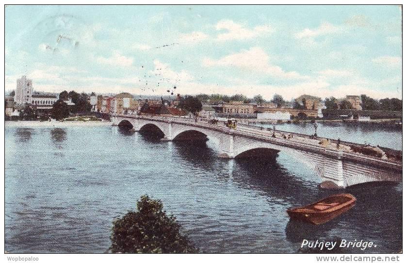 PPC - PUTNEY BRIDGE 1908 - Angleterre