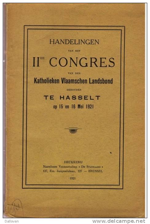 Handelingen Van Het IIde Congres Van Den Katholieken Vlaamschen Landsbond, Gehouden Te Hasselt Op 15 En 16 Mei 1921 - Histoire