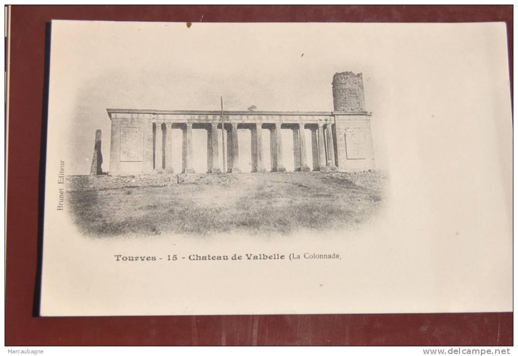 1 CP Tourves, Château De Valbelle (la Colonnade) - Otros Municipios