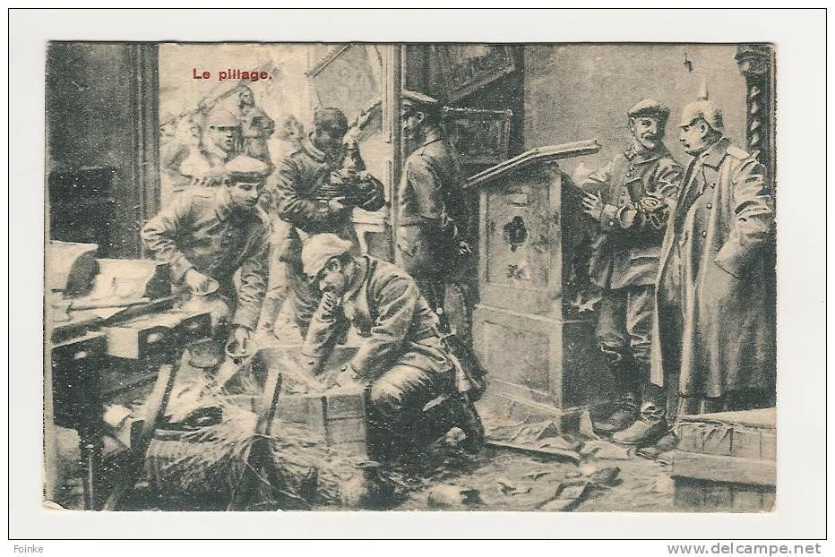 Le Pillage (des Allemands) - Weltkrieg 1914-18