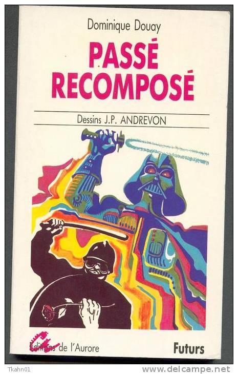"EDITIONS-DE-L´AURORE "" PASSE RECOMPOSE ""  FUTURS DOMINIQUE-DOUAY - Books, Magazines, Comics"