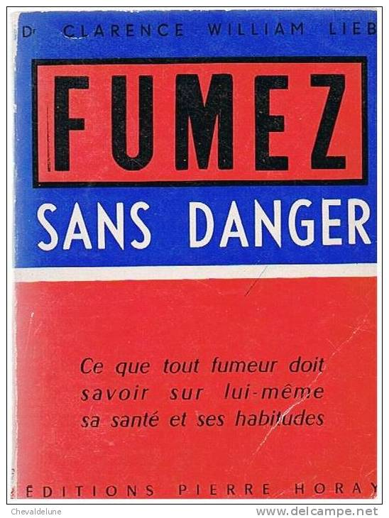 MEDECINE : DOCTEUR CLARENCE WILLIM LIEB : FUMEZ SANS DANGER - Documents