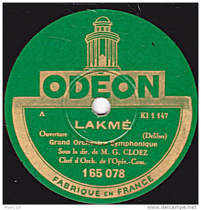 """78 Tours - ODEON 165 078 - Grand Orchestre Symphonique G. CLOEZ - LAKME - Ouverture - """"Entr´acte Du 1er Acte"""" - 78 Rpm - Schellackplatten"""
