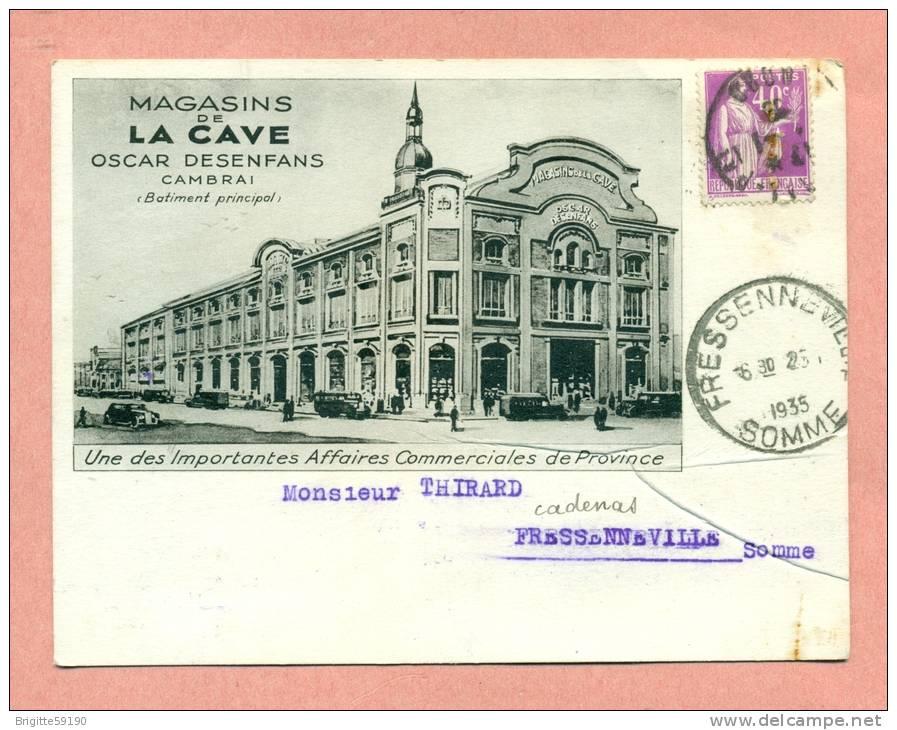 CARTE PUBLICITAIRE - 59 - CAMBRAI - MAGASINS DE LA CAVE - OSCAR DESENFANS -  ( 1935 ) - Publicité