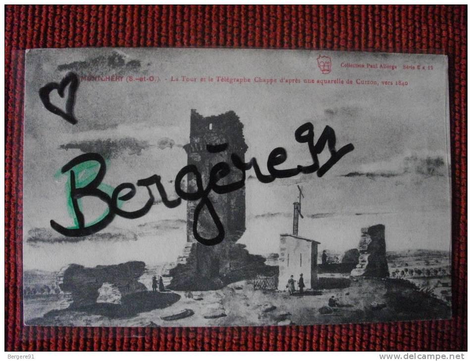 MONTHLERY ESSONNE LA TOUR ET LE TELEGRAPHE CHAPPE D APRES UNE AQUARELLE DE CURZON VERS 1840 - Montlhery