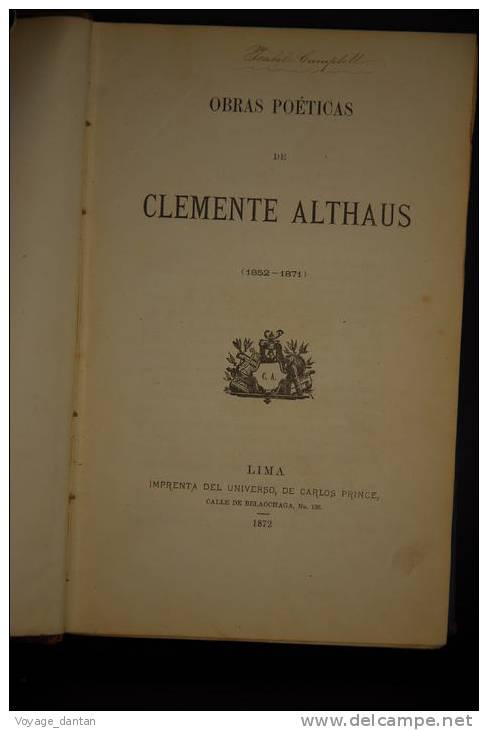 Livre Ancien, Poesie, Litterature Hispannique,1872 Clemente Althaus , OBRAS POETICAS , Lima Perou 1872 , - Histoire Et Art