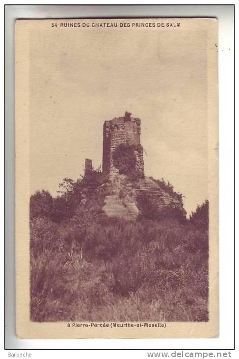 54.-  PIERRE PERCEE .- Ruines Du Château Des Princes  De Salm - Frankreich