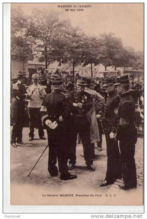 Militaria..le Général Marcot..Marche De L'Armée..en 1904 - Personnages