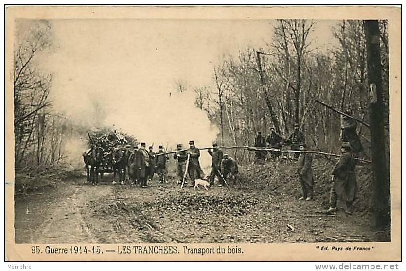 LES TRANCHÉES  Transport Du Bois Non Voyagée - War 1914-18