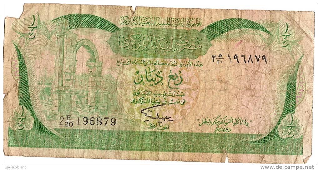 Billet De Banque/Lybie/ Central Bank Of Lybia/1/4 Dinar/19?                   BIL45 - Maroc