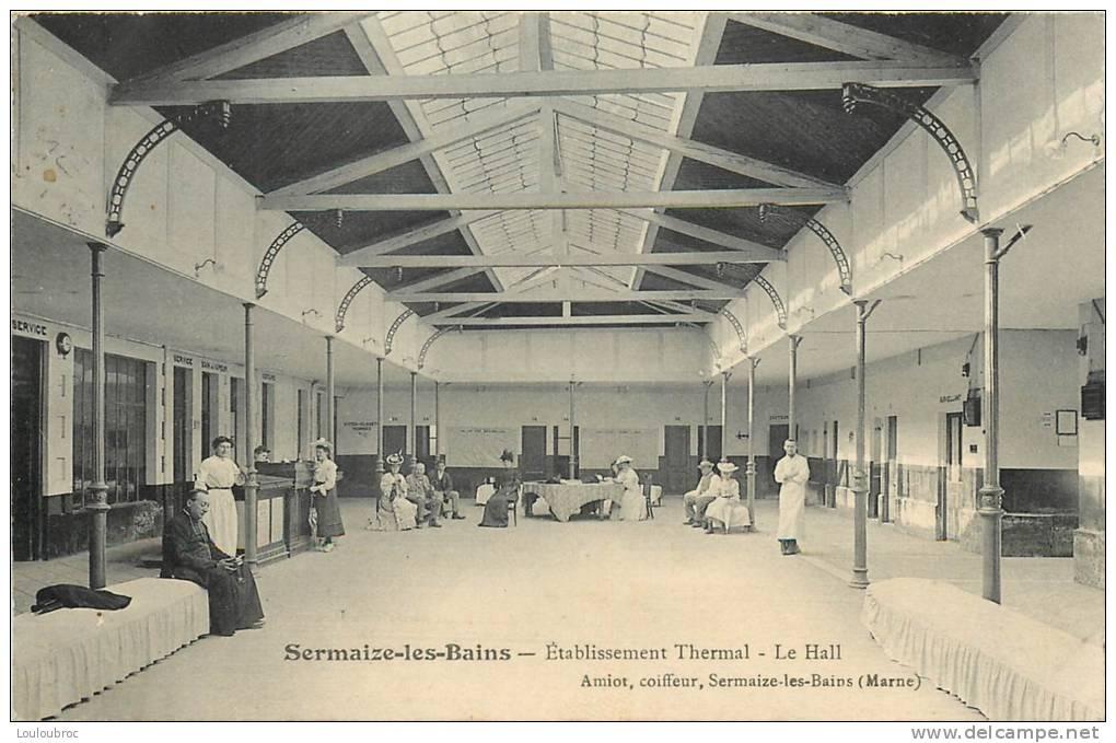 51 SERMAIZE LES BAINS ETABLISSEMENT THERMAL LE HALL - Sermaize-les-Bains