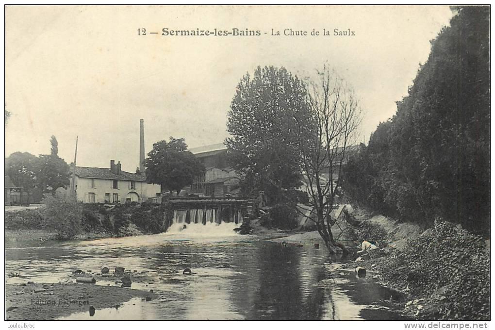 51 SERMAIZE LES BAINS LA CHUTE DE LA SAULX - Sermaize-les-Bains