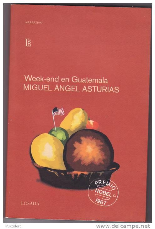 LS Week-end En Guatemala By Miguel Angel Asturias - Literatuur