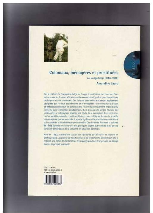 Amandine Lauro: Coloniaux, Ménagères Et Prostituées Au Congo Belge (1885-1930), Neuf, Valeur 22€, Vendue 10€. - Histoire