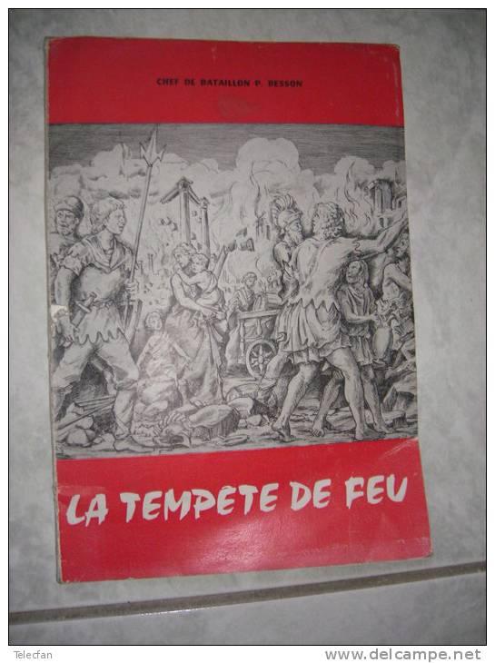 LA TEMPETE DE FEU SAPEURS POMPIERS PAR CHEF DE BATAILLON P.BESSON 1958 FEU DANS L HISTOIRE - Livres, BD, Revues
