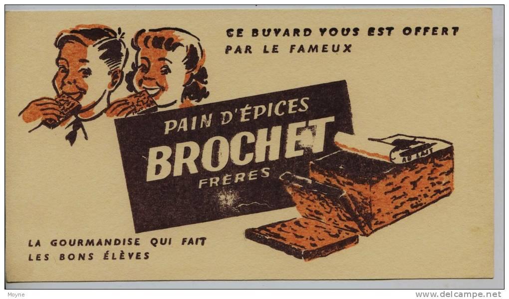 Buvard -  **   PAIN  D' EPICES     **    BROCHET  FRERES  - LA GOURMANDISE QUI FAIT LES BONS ELEVES - Gingerbread