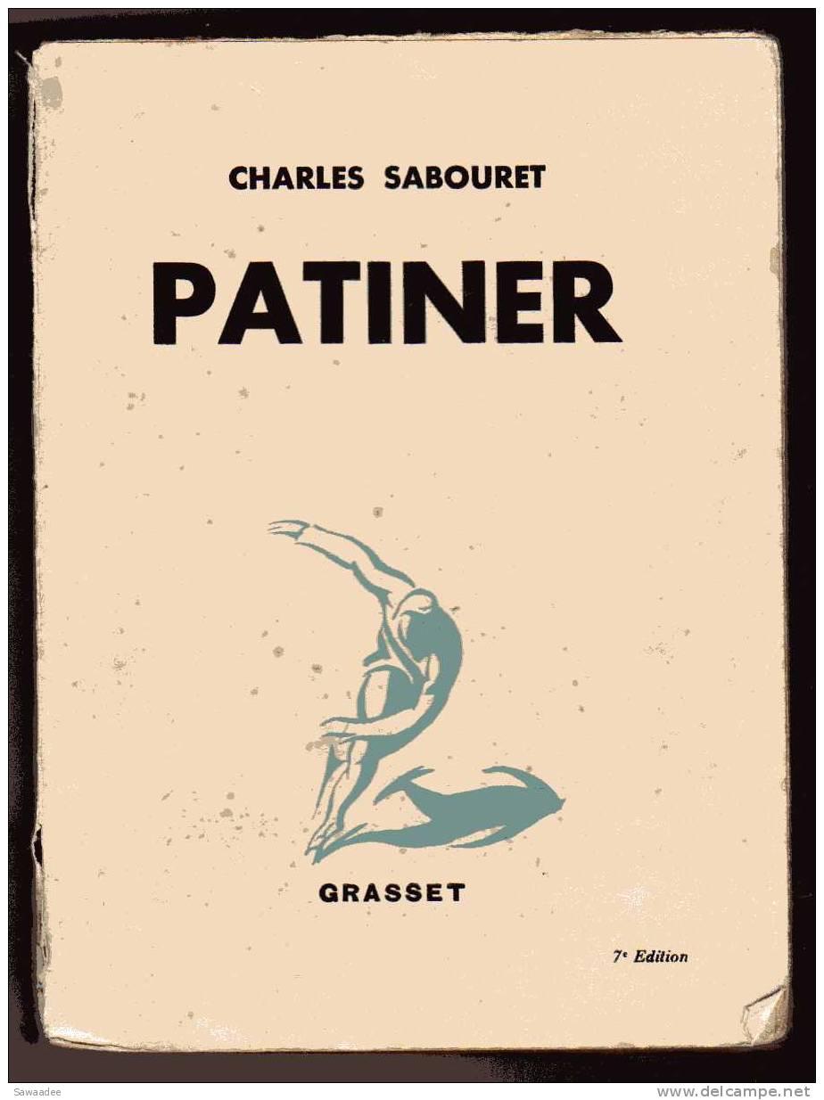 LIVRE - SPORT - PATINER - CHARLES SABOURET - GRASSET - 1932 - NOMBREUSES PHOTOS ET ILLUSTRATIONS - Sport