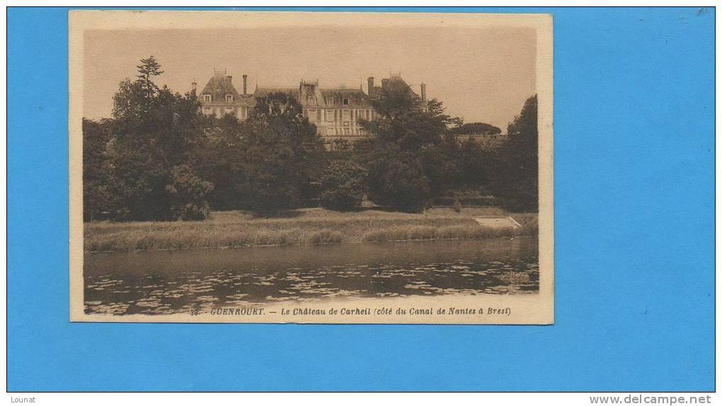 44 GUENROUET : Le Château De Carheil - Guenrouet