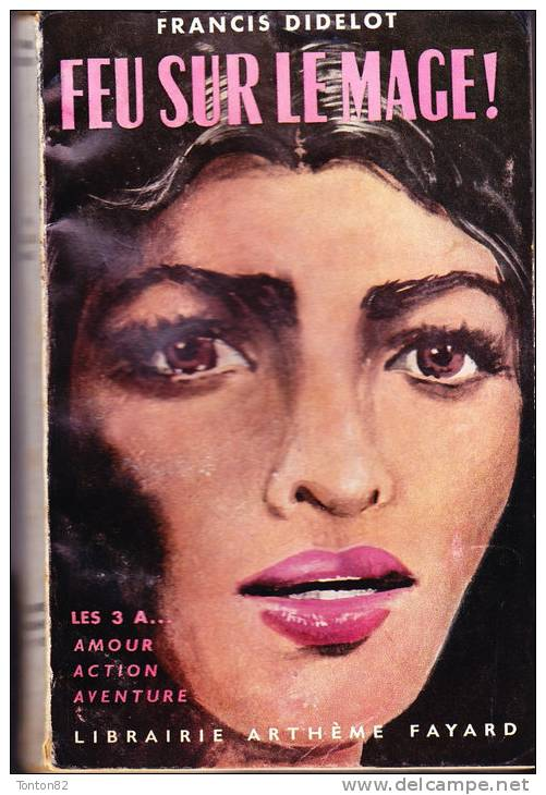 Francis Didelot - Feu Sur La Mage - Librairie Arthème Fayard - ( 1956 ) . - Aventure