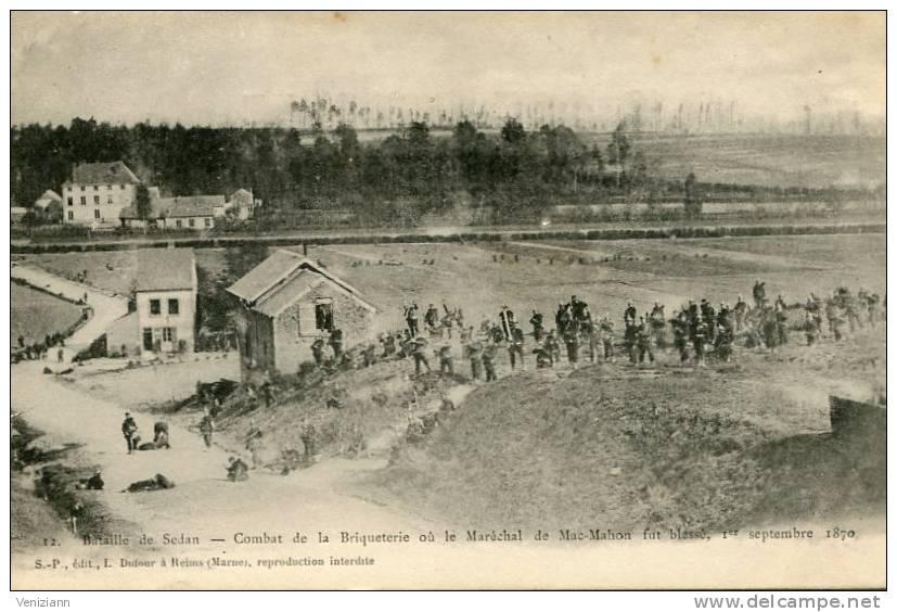 Bataille De SEDAN - Combat De La Briqueterie Où Le Maréchal Mac Mahon Fut Blessé, 1er Sept. 1870  (dos Non Divisé) - Sedan