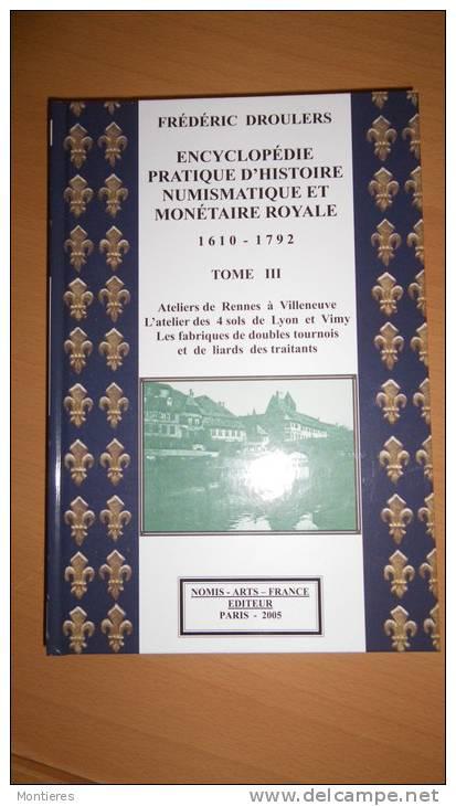 DROULERS : Encyclopédie D'histoire Numismatique Et Monétaire Royale 1610 - 1792 - Neuf - Livres & Logiciels