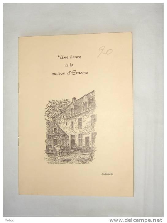 Plaquette De 8 Pages. Une Heure à La Maison D'Erasme D'Anderlecht - Cultuur