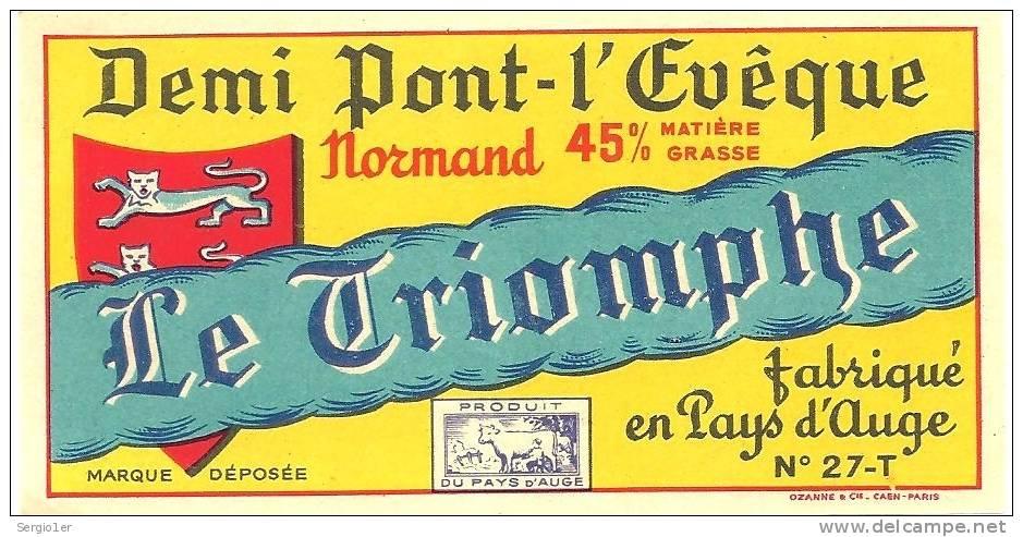 Ancienne Etiquette Fromage Demi Pont Leveque  Le Triomphe 45%mg Pays D'auge - Fromage