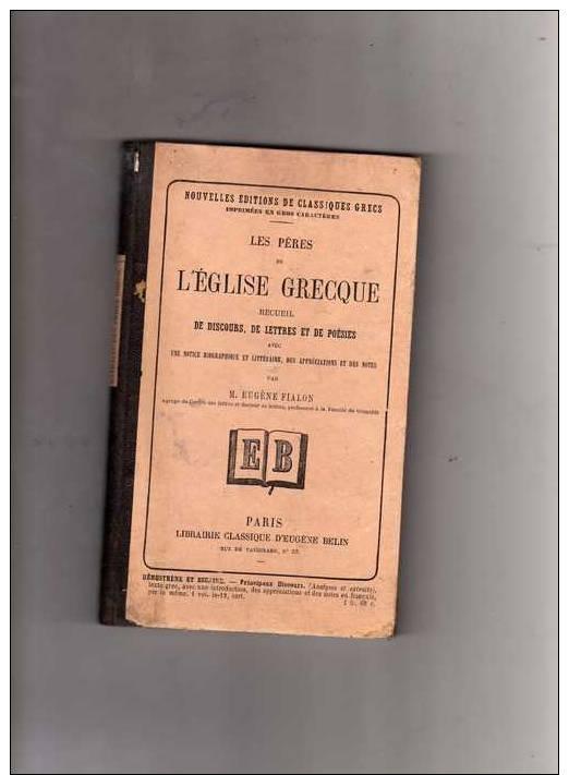 Les Pères De L´Eglise Grecque Au Quatrième Siècle, Recueil De Discours, De Lettres Et De Poésies Par Eugène Fialon- 1876 - 1801-1900