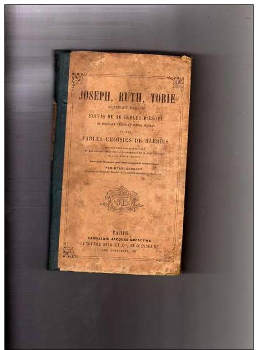 Joseph, Ruth, Tobie Et Extraits Bibliques Suivis De 46 Fables D´Esope De Morceaux D´Elien, Fables De Babrius  - 1877 - Livres, BD, Revues