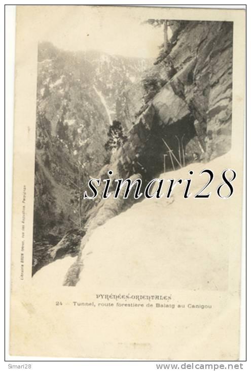 CANIGOU - N° 24 - TUNNEL ROUTE FORESTIERE DE BALATG AU CANIGOU - Unclassified