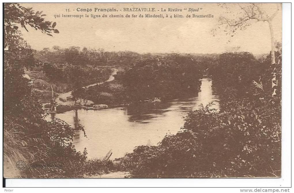 "CONGO FRANCAIS - BRAZZAVILLE - La Rivière ""Djoué"" - Brazzaville"