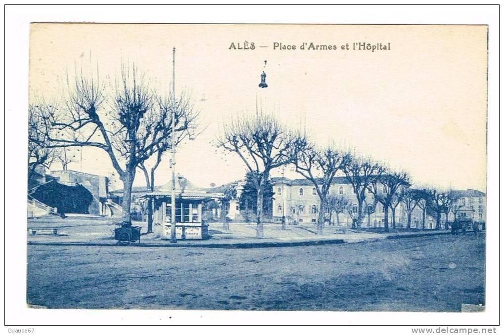 ALAIS - ALES (30) - CPA - PLACE D´ ARMES ET L´ HOPITAL - Alès