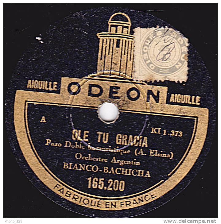78 Tours - ODEON 165.200 - ORCH. ARGENTIN BIANCO-BACHICHA - OLE TU GRAACIA - A MEDIA LUZ - 78 Rpm - Schellackplatten