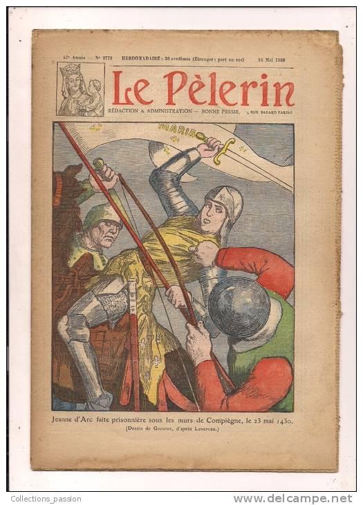 ###Revue Illustrée, Le Pélerin, N°2773 Du 18/05/1930, Jeanne D'Arc Faite Prisonnière..., Frais Fr: 1,95€ - Livres, BD, Revues