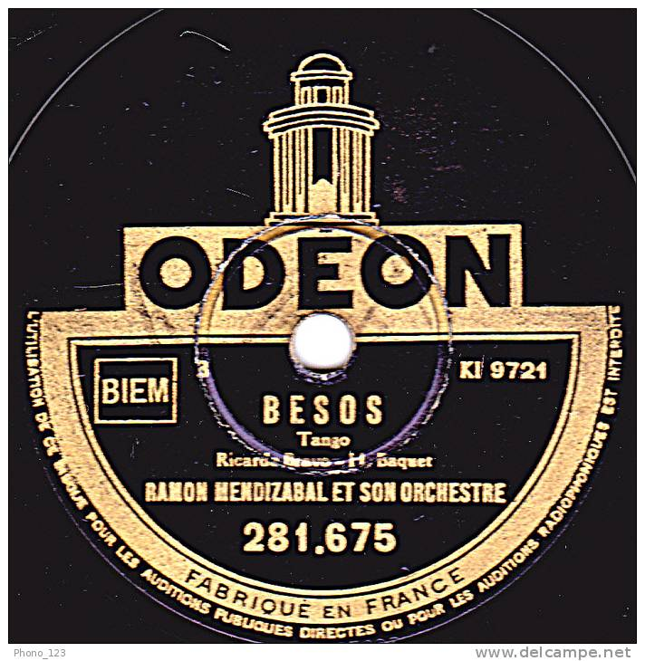 78 Tours - ODEON 281.675 - RAMON MENDIZABAL ET SON ORCHESTRE - OLVIDAR - BESOS - 78 Rpm - Schellackplatten