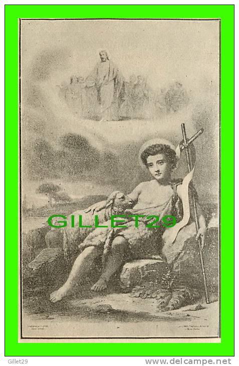 IMAGES RELIGIEUSES - SAINT JEAN-BAPTISTE, PATRON DES CANADIENS FRANÇAIS - IMPRIMATUR L.N. EN 1908 - - Images Religieuses
