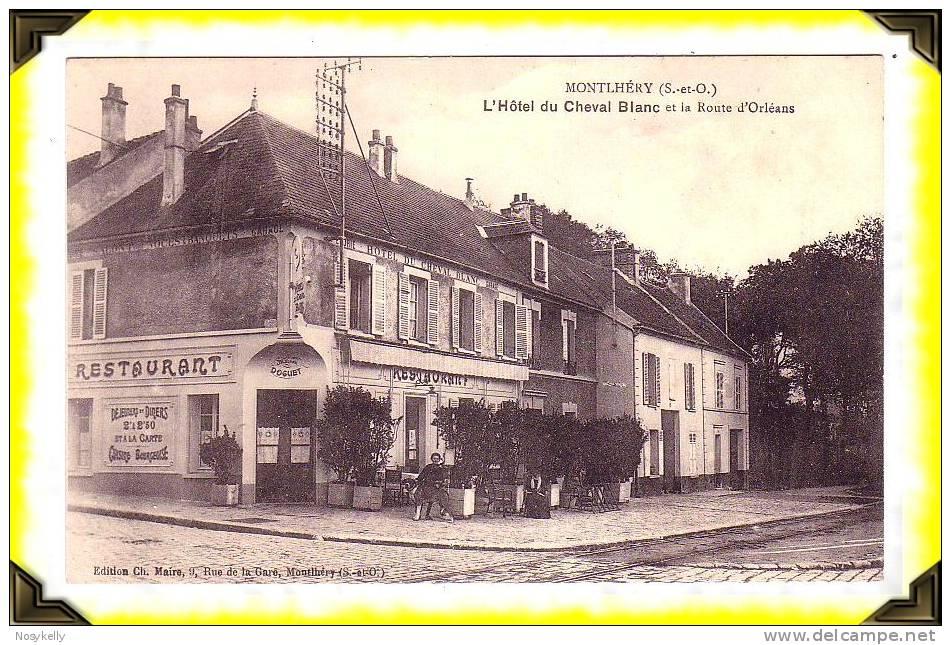 CP  N°...   MONTLHERY   ...   Hôtel Du Cheval Blanc   ...   91 ESSONNE - Montlhery