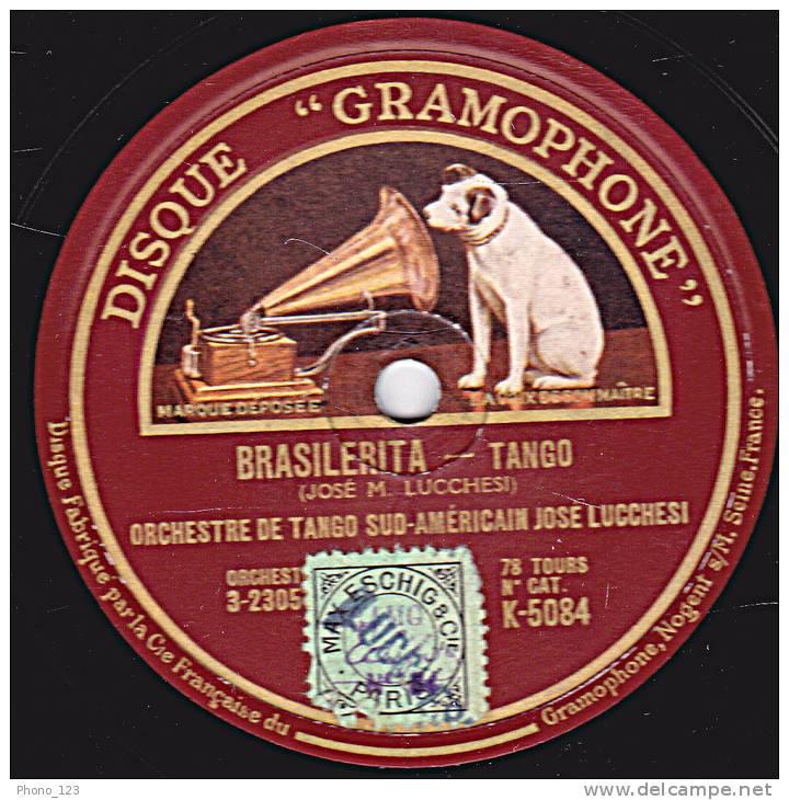 "78 Tours - DISQUE ""GRAMOPHONE"" K- 5084 - JOSE LUCCHESI - Tangos  ARGENTINA - BRASILERITA - 78 Rpm - Schellackplatten"