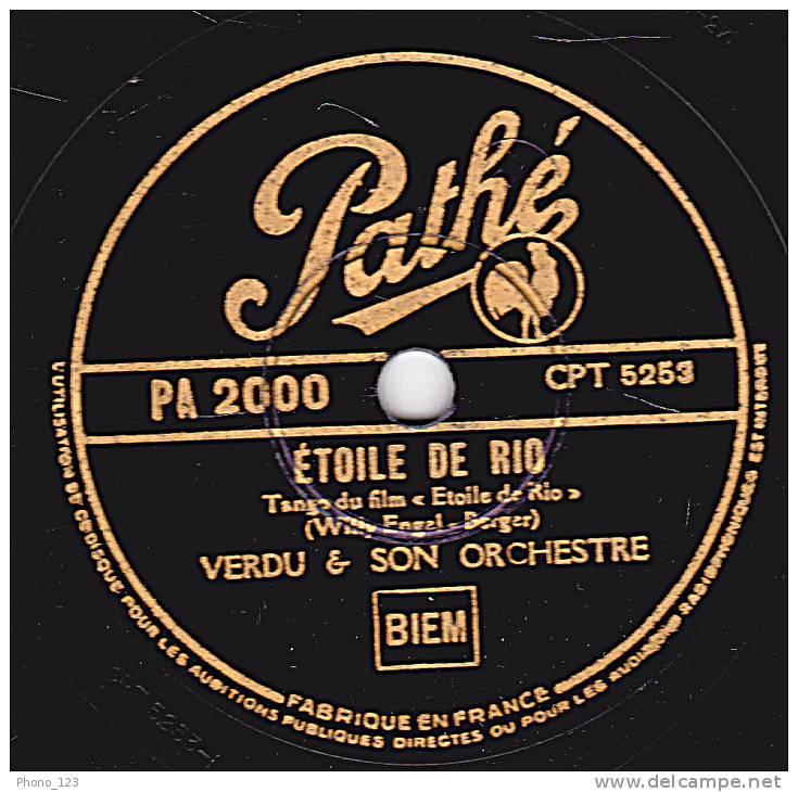 78 Tours - Pathé PA 2000 - VERDU & SON ORCHESTRE - ETOILE DE RIO - QUAND LE PRINTEMPS VIENS - 78 Rpm - Schellackplatten