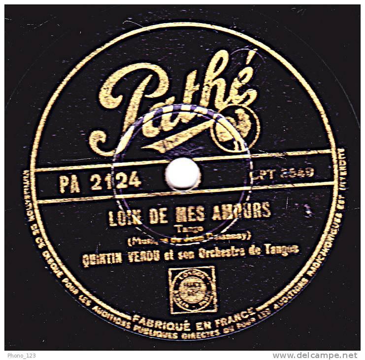 78 Tours - Pathé PA 2124 - VERDU & SON ORCHESTRE - UN SEUL AMOUR - LOIN DE MES AMOURS - 78 Rpm - Schellackplatten