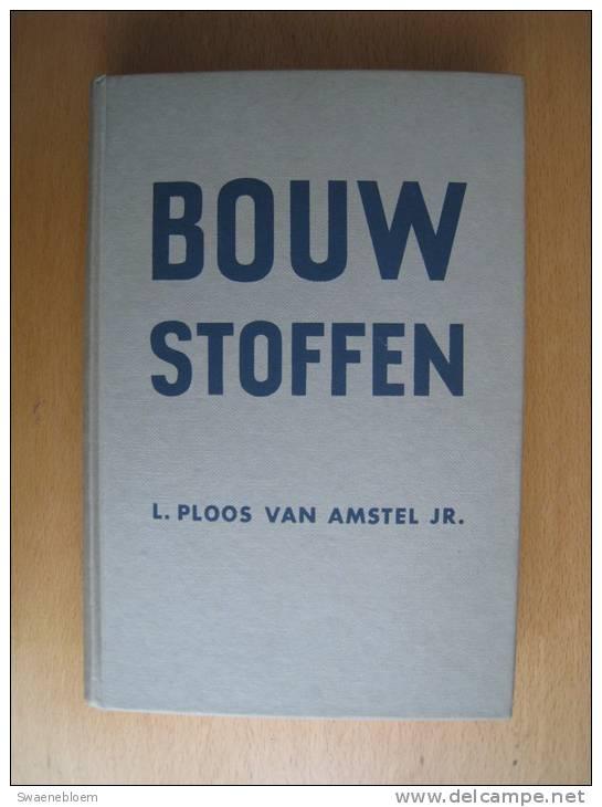 NL.- Boek - Bouwstoffen Door L. Ploos Van Amstel Jr. 1960. - Boeken, Tijdschriften, Stripverhalen