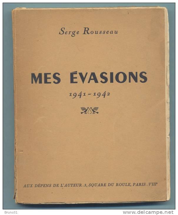 Serge ROUSSEAU : Mes évasions 1941 - 1942 Aux Dépens De L´auteur Sans Date . - Libri