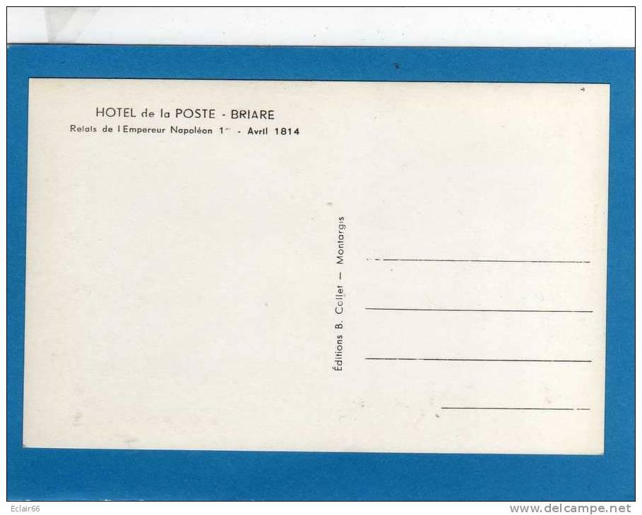 45 - BRIARE - Restaurant - Hotel De La Poste -relais De L'empereur  Napoléon  1er édit. B. Collet -Cpsm - Briare